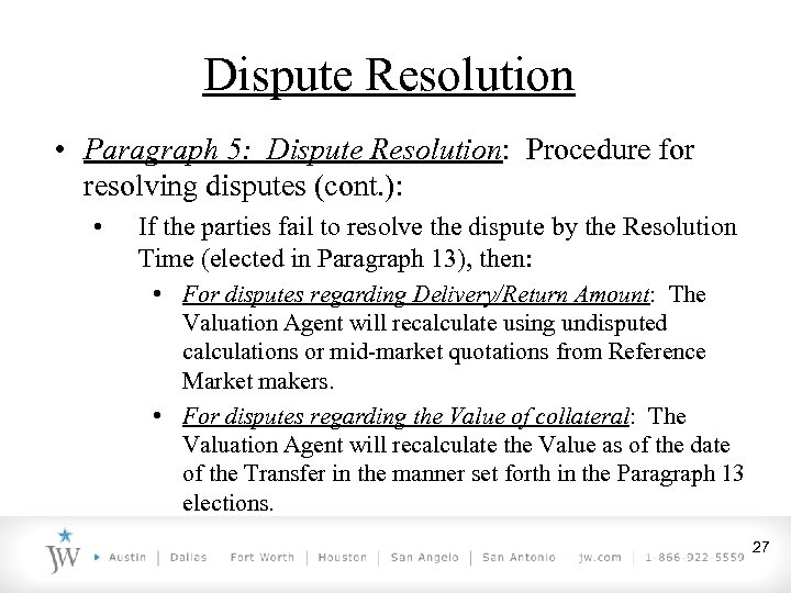 Dispute Resolution • Paragraph 5: Dispute Resolution: Procedure for resolving disputes (cont. ): •