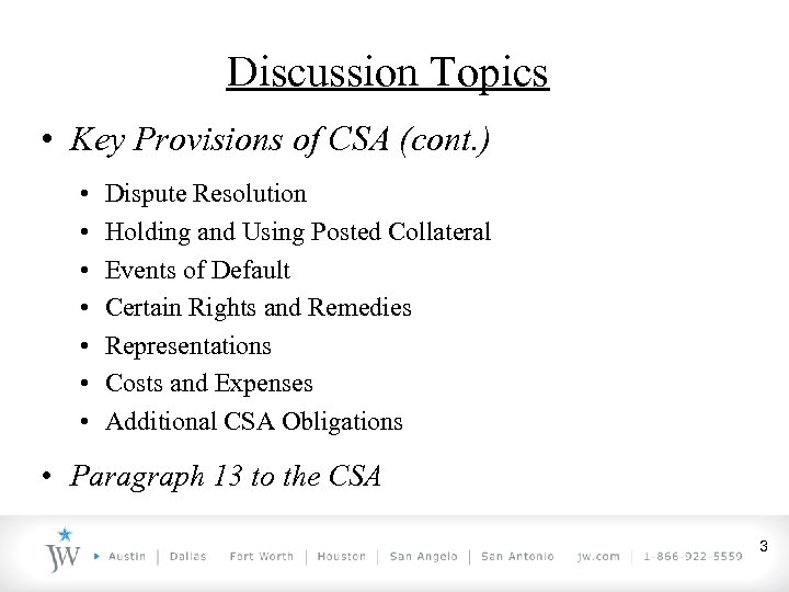 Discussion Topics • Key Provisions of CSA (cont. ) • • Dispute Resolution Holding