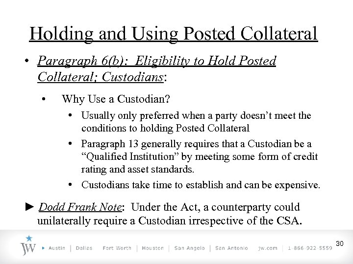 Holding and Using Posted Collateral • Paragraph 6(b): Eligibility to Hold Posted Collateral; Custodians: