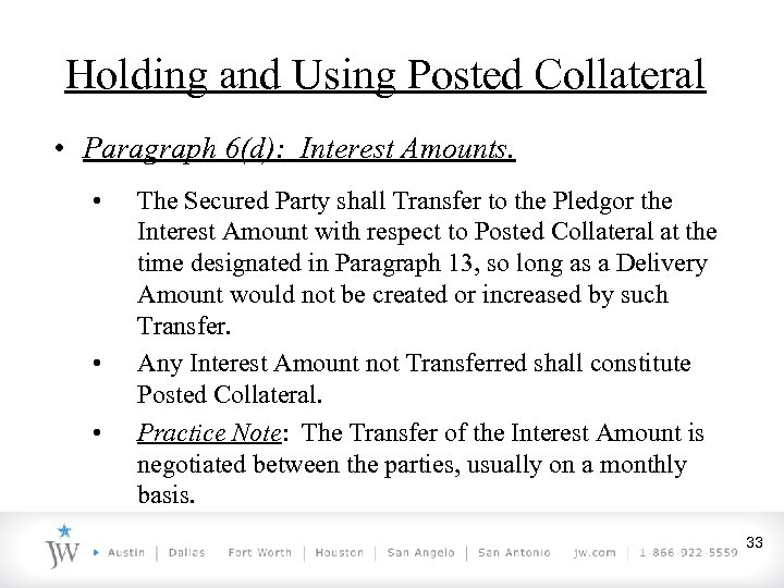 Holding and Using Posted Collateral • Paragraph 6(d): Interest Amounts. • • • The
