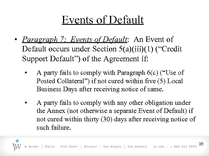 Events of Default • Paragraph 7: Events of Default: An Event of Default occurs