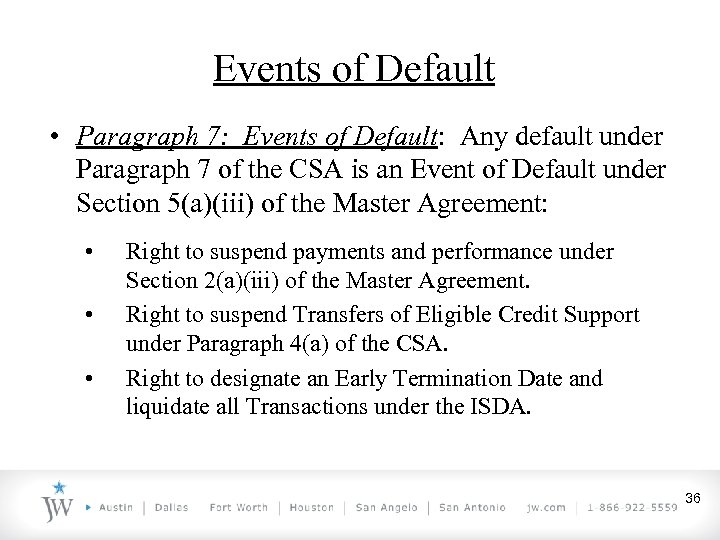 Events of Default • Paragraph 7: Events of Default: Any default under Paragraph 7