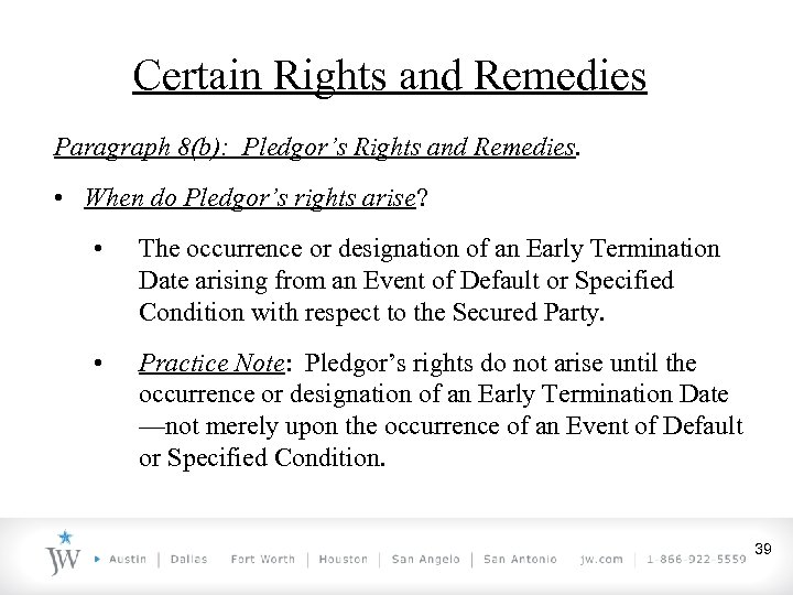Certain Rights and Remedies Paragraph 8(b): Pledgor's Rights and Remedies. • When do Pledgor's