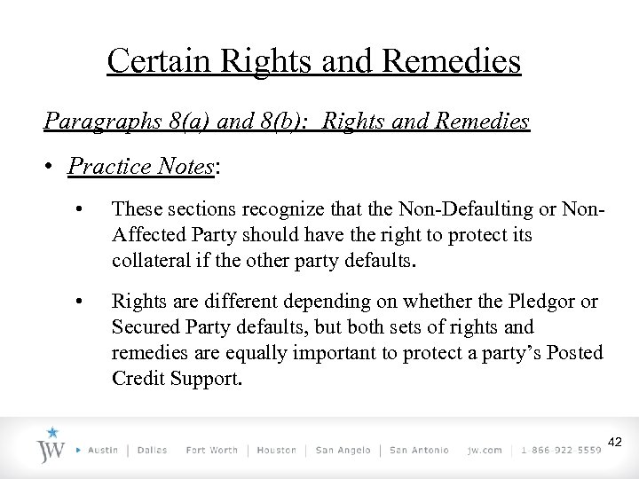 Certain Rights and Remedies Paragraphs 8(a) and 8(b): Rights and Remedies • Practice Notes: