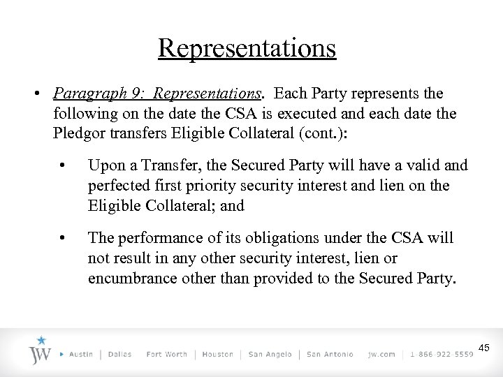 Representations • Paragraph 9: Representations. Each Party represents the following on the date the
