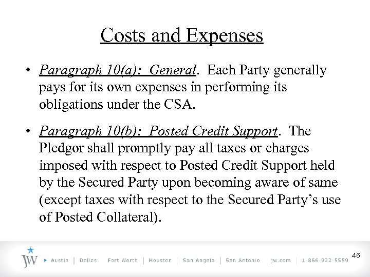 Costs and Expenses • Paragraph 10(a): General. Each Party generally pays for its own