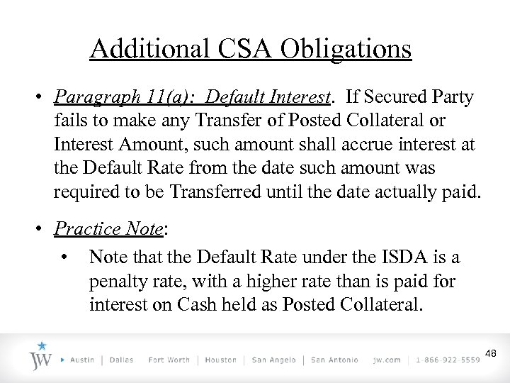 Additional CSA Obligations • Paragraph 11(a): Default Interest. If Secured Party fails to make