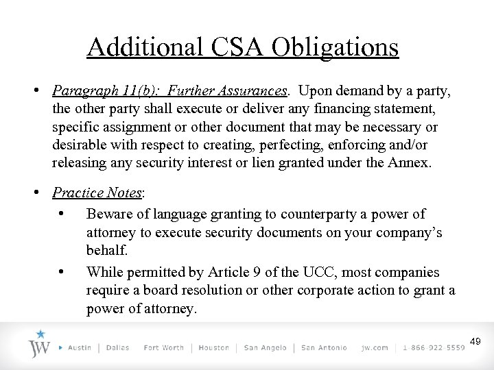 Additional CSA Obligations • Paragraph 11(b): Further Assurances. Upon demand by a party, the