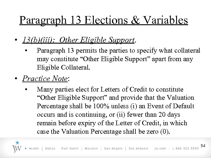 Paragraph 13 Elections & Variables • 13(b)(iii): Other Eligible Support. • Paragraph 13 permits
