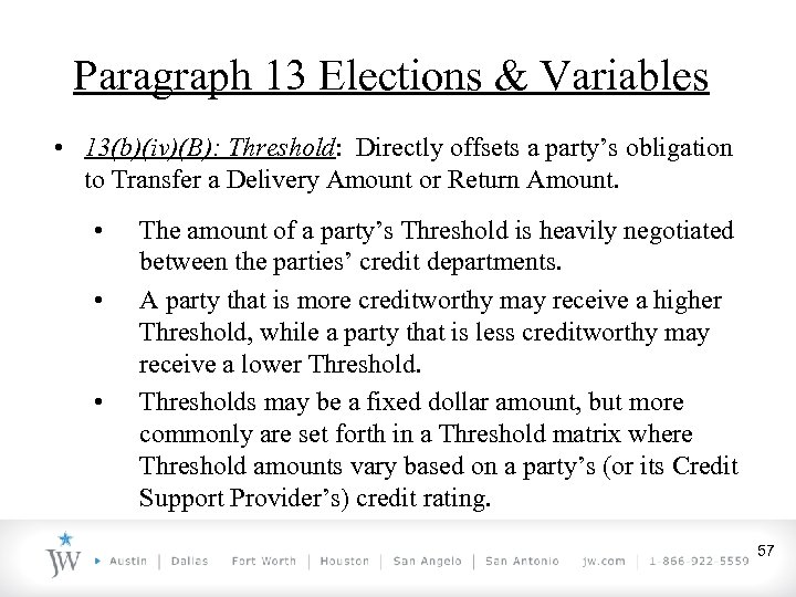 Paragraph 13 Elections & Variables • 13(b)(iv)(B): Threshold: Directly offsets a party's obligation to