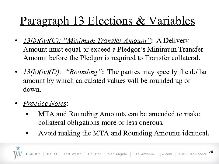"Paragraph 13 Elections & Variables • 13(b)(iv)(C): ""Minimum Transfer Amount"": A Delivery Amount must"