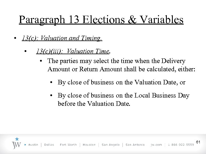 Paragraph 13 Elections & Variables • 13(c): Valuation and Timing. • 13(c)(iii): Valuation Time.