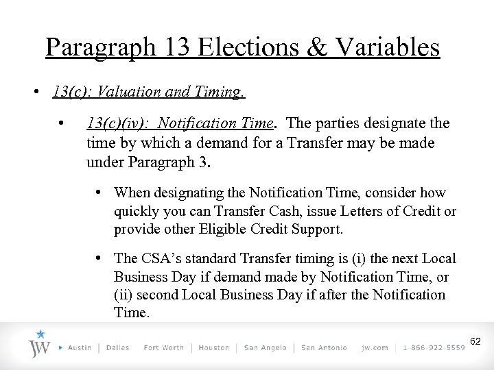 Paragraph 13 Elections & Variables • 13(c): Valuation and Timing. • 13(c)(iv): Notification Time.