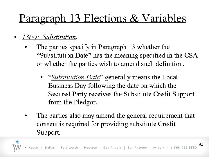 Paragraph 13 Elections & Variables • 13(e): Substitution. • The parties specify in Paragraph