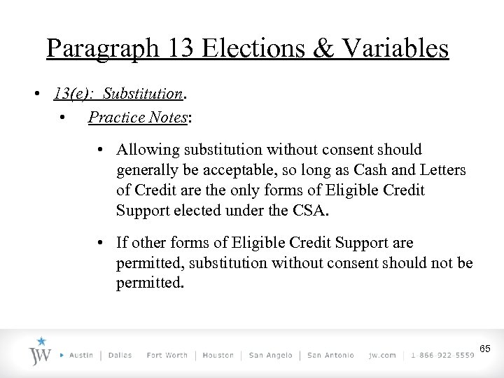 Paragraph 13 Elections & Variables • 13(e): Substitution. • Practice Notes: • Allowing substitution