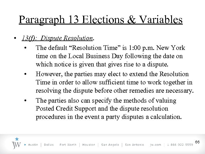 """Paragraph 13 Elections & Variables • 13(f): Dispute Resolution. • The default """"Resolution Time"""""""