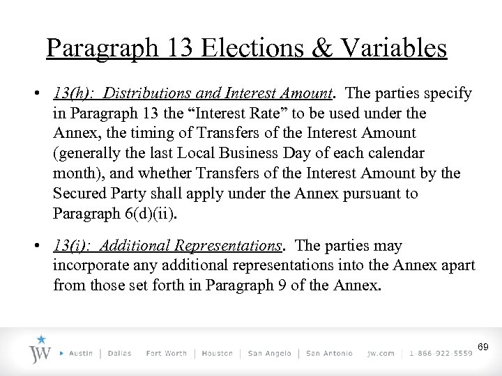 Paragraph 13 Elections & Variables • 13(h): Distributions and Interest Amount. The parties specify