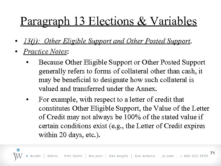 Paragraph 13 Elections & Variables • 13(j): Other Eligible Support and Other Posted Support.