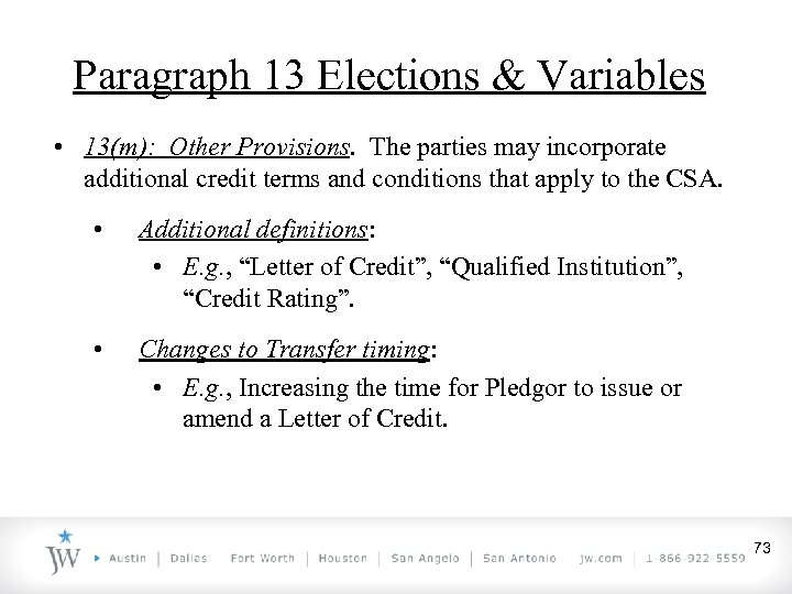 Paragraph 13 Elections & Variables • 13(m): Other Provisions. The parties may incorporate additional