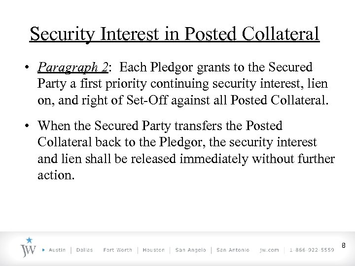 Security Interest in Posted Collateral • Paragraph 2: Each Pledgor grants to the Secured