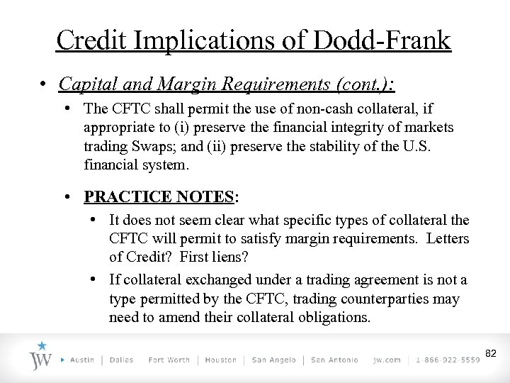 Credit Implications of Dodd-Frank • Capital and Margin Requirements (cont. ): • The CFTC