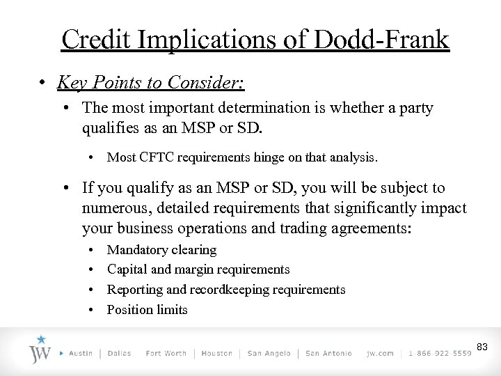 Credit Implications of Dodd-Frank • Key Points to Consider: • The most important determination