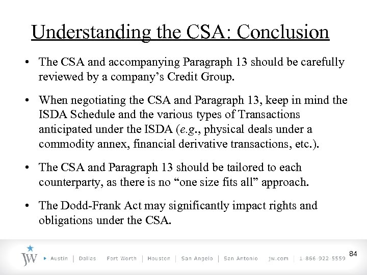 Understanding the CSA: Conclusion • The CSA and accompanying Paragraph 13 should be carefully
