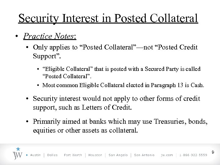 "Security Interest in Posted Collateral • Practice Notes: • Only applies to ""Posted Collateral""—not"