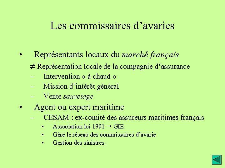 Les commissaires d'avaries • Représentants locaux du marché français Représentation locale de la compagnie