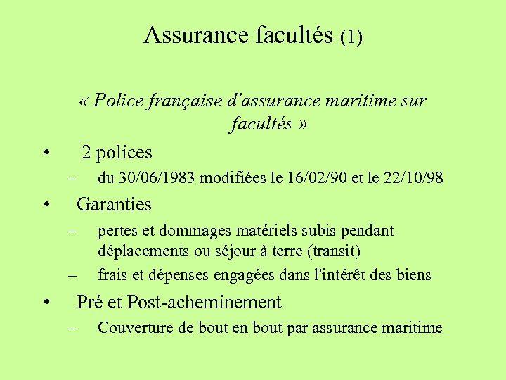 Assurance facultés (1) • « Police française d'assurance maritime sur facultés » 2 polices