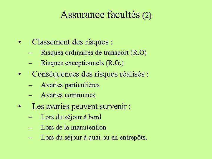 Assurance facultés (2) • Classement des risques : – – • Conséquences des risques