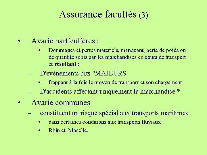 Assurance facultés (3) • Avarie particulières : • – D'événements dits
