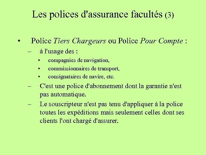 Les polices d'assurance facultés (3) • Police Tiers Chargeurs ou Police Pour Compte :