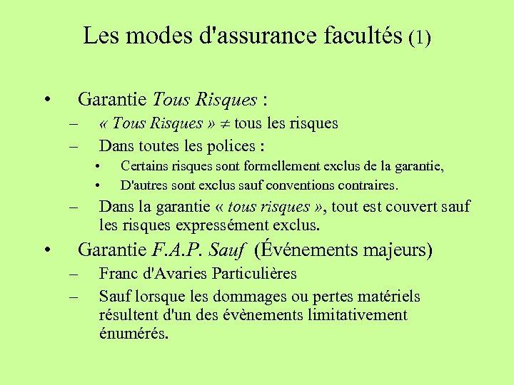 Les modes d'assurance facultés (1) • Garantie Tous Risques : – – « Tous