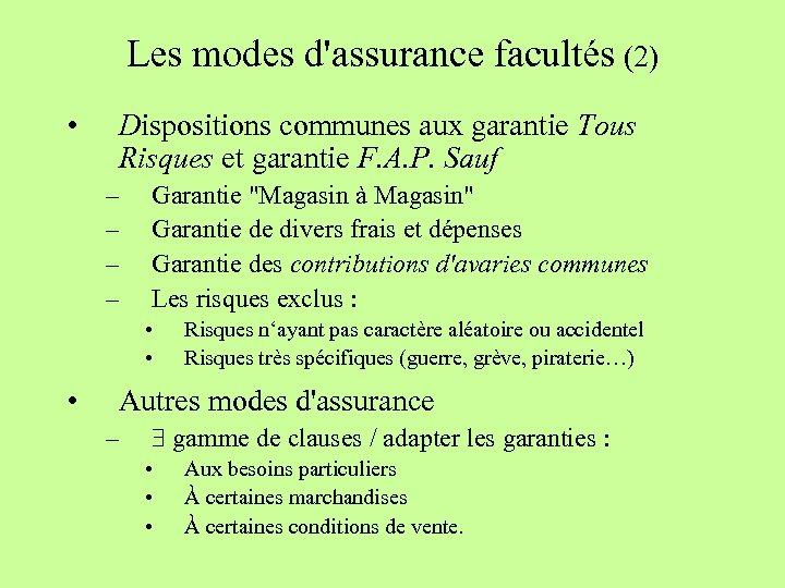 Les modes d'assurance facultés (2) • Dispositions communes aux garantie Tous Risques et garantie