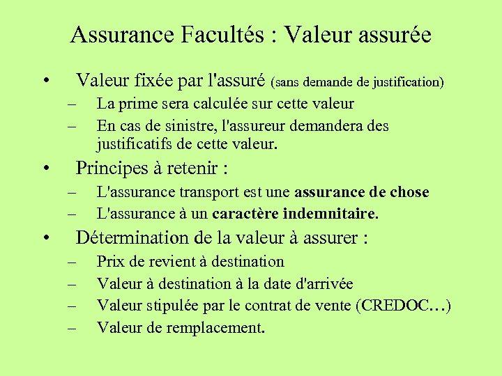 Assurance Facultés : Valeur assurée • Valeur fixée par l'assuré (sans demande de justification)
