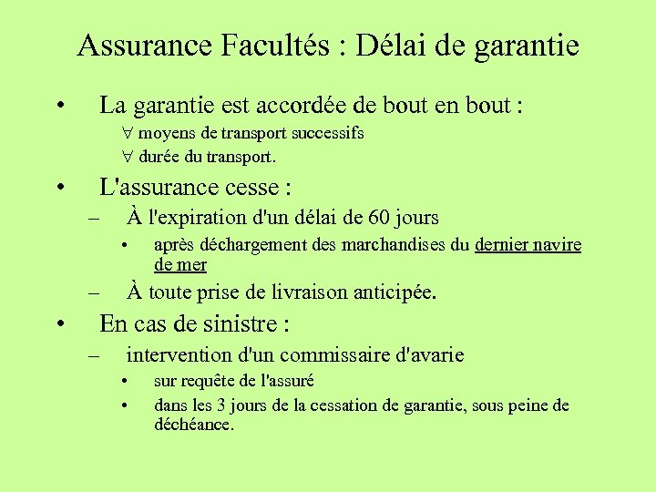 Assurance Facultés : Délai de garantie • La garantie est accordée de bout en