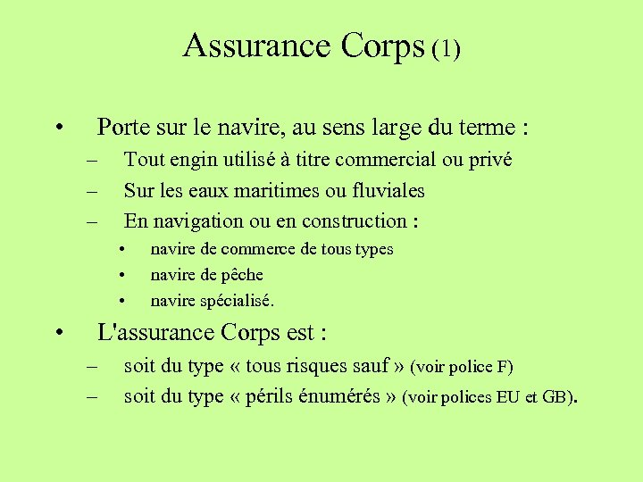 Assurance Corps (1) • Porte sur le navire, au sens large du terme :