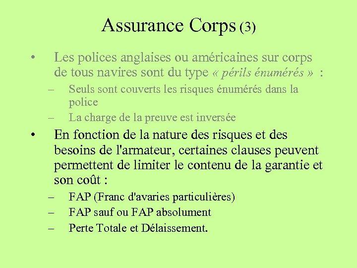Assurance Corps (3) • Les polices anglaises ou américaines sur corps de tous navires