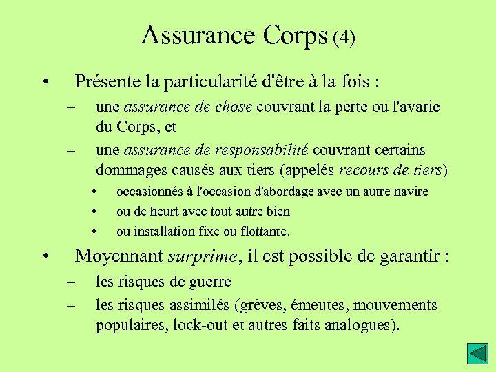 Assurance Corps (4) • Présente la particularité d'être à la fois : – –