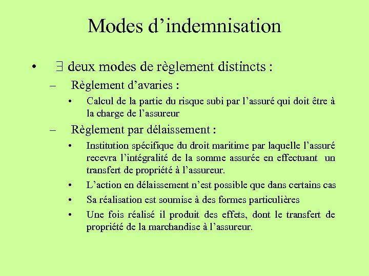 Modes d'indemnisation • deux modes de règlement distincts : – Règlement d'avaries : •