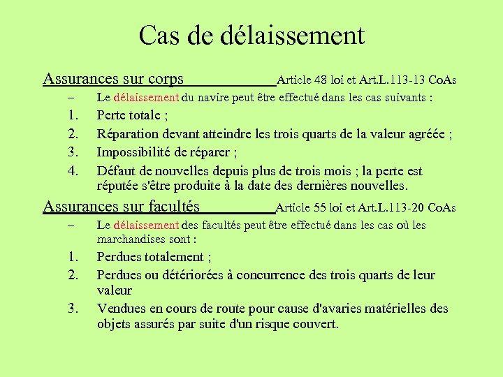 Cas de délaissement Assurances sur corps Article 48 loi et Art. L. 113 -13
