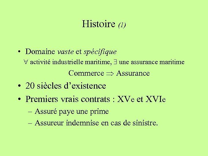 Histoire (1) • Domaine vaste et spécifique activité industrielle maritime, une assurance maritime Commerce