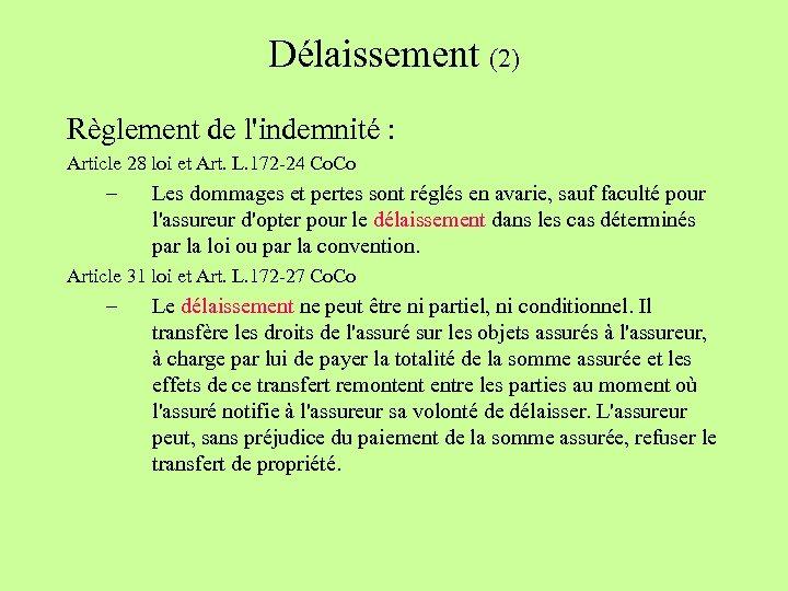 Délaissement (2) Règlement de l'indemnité : Article 28 loi et Art. L. 172 -24