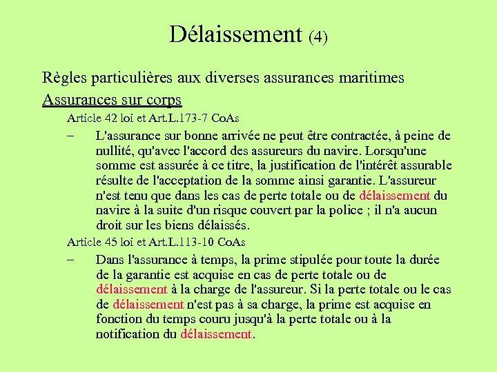 Délaissement (4) Règles particulières aux diverses assurances maritimes Assurances sur corps Article 42 loi