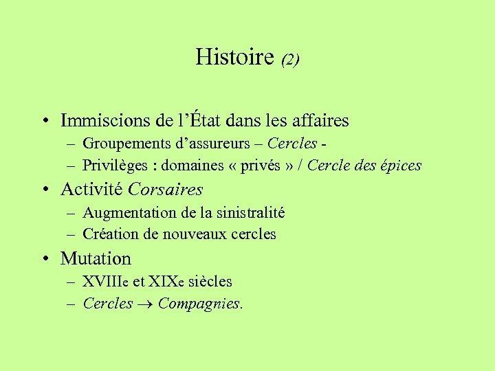 Histoire (2) • Immiscions de l'État dans les affaires – Groupements d'assureurs – Cercles