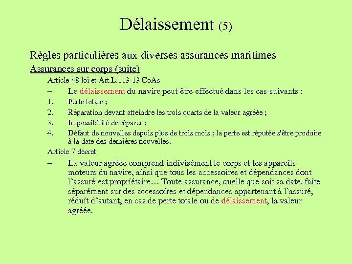 Délaissement (5) Règles particulières aux diverses assurances maritimes Assurances sur corps (suite) Article 48