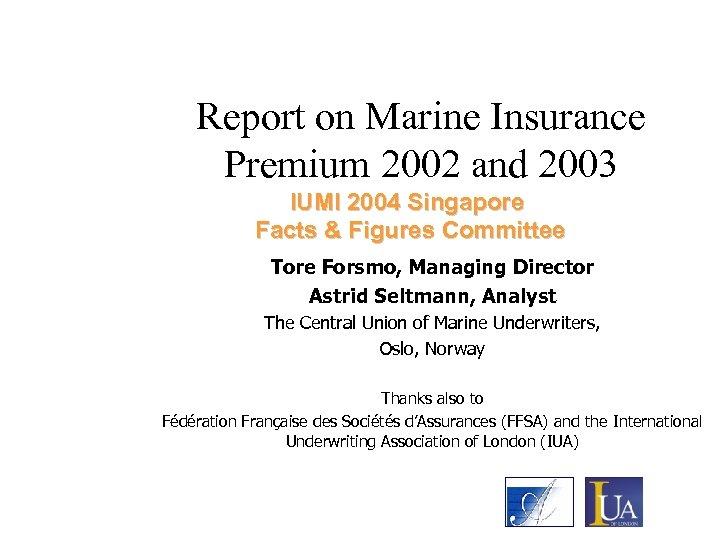 Report on Marine Insurance Premium 2002 and 2003 IUMI 2004 Singapore Facts & Figures