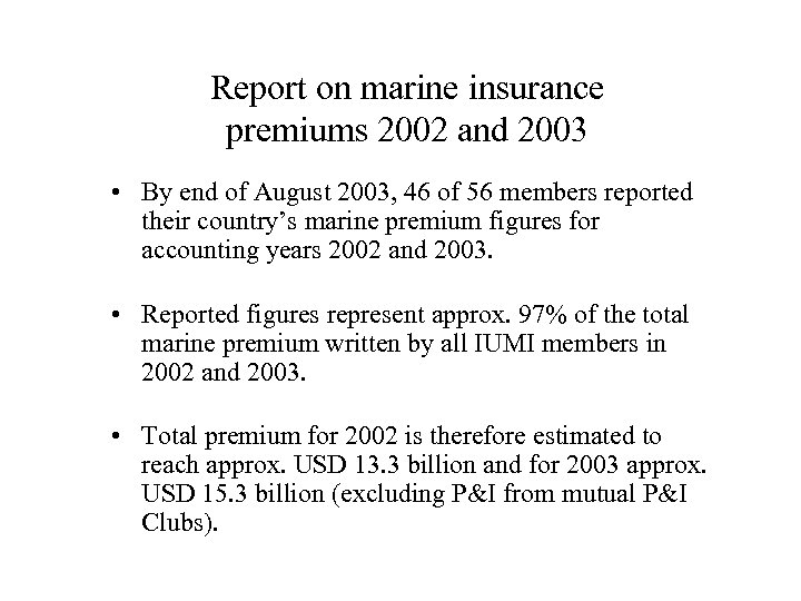 Report on marine insurance premiums 2002 and 2003 • By end of August 2003,