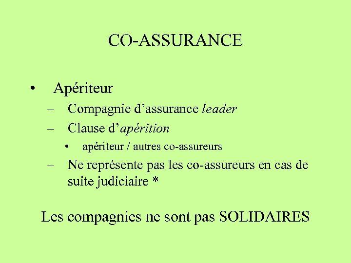 CO-ASSURANCE • Apériteur – Compagnie d'assurance leader – Clause d'apérition • apériteur / autres